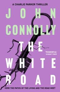 The White Road (ebok) av John Connolly