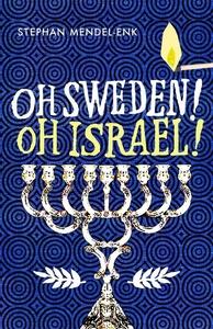 Oh Sweden! Oh Israel! (e-bok) av Stephan Mendel