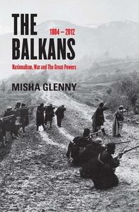 The Balkans, 1804-2012 (e-bog) af Misha Glenny