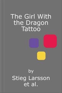 The Girl With the Dragon Tattoo (lydbok) av S