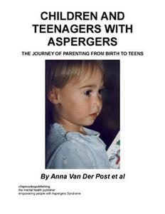 Children and Teenagers with Aspergers (e-bog) af Anna Van Der Post et al