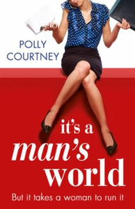 It's A Man's World (ebok) av Polly Courtney