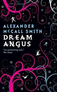 Dream Angus (e-bok) av Alexander McCall Smith