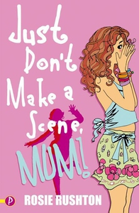 Just Don't Make a Scene, Mum! (e-bok) av Rosie