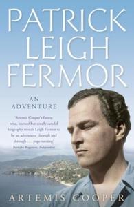 Patrick Leigh Fermor (ebok) av Artemis Cooper