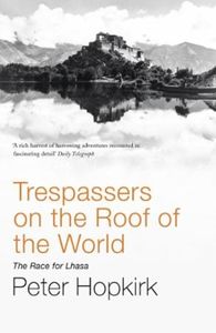 Trespassers on the Roof of the World (ebok) a
