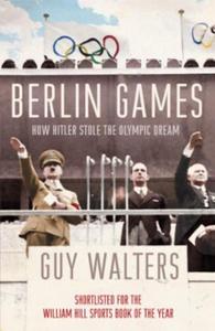 Berlin Games (ebok) av Guy Walters