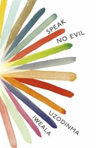 Speak No Evil (ebok) av Uzodinma Iweala