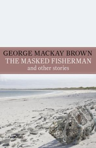 The Masked Fisherman and Other Stories (ebok)