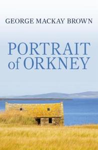 Portrait of Orkney (ebok) av George Mackay Br