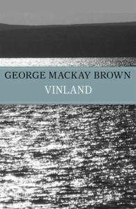Vinland (ebok) av George Mackay Brown