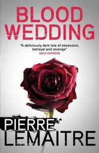 Blood Wedding (ebok) av Pierre Lemaitre