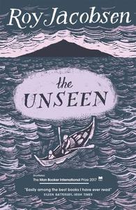 The Unseen (ebok) av Roy Jacobsen