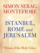 Istanbul, Rome and Jerusalem
