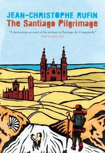 The Santiago Pilgrimage (ebok) av Jean-Christ