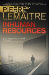 Inhuman Resources (ebok) av Pierre Lemaitre