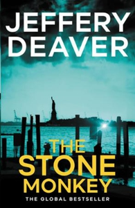 The Stone Monkey (ebok) av Jeffery Deaver