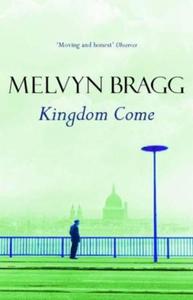 Kingdom Come (ebok) av Melvyn Bragg