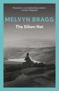 The Silken Net (ebok) av Melvyn Bragg