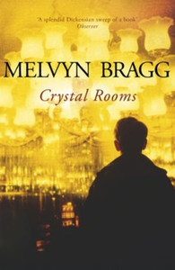Crystal Rooms (ebok) av Melvyn Bragg