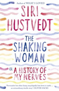 The Shaking Woman or A History of My Nerves (