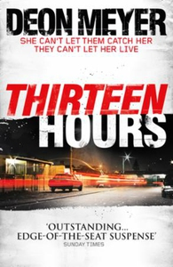 Thirteen Hours (ebok) av Deon Meyer