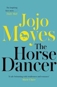 The Horse Dancer (ebok) av Jojo Moyes
