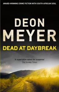 Dead at Daybreak (ebok) av Deon Meyer