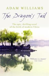 The Dragon's Tail (ebok) av Adam Williams