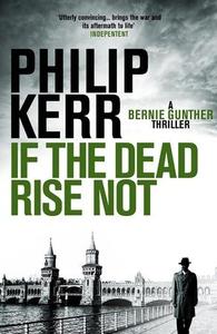 If the Dead Rise Not (ebok) av Philip Kerr