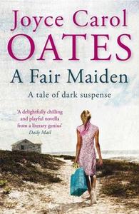 A Fair Maiden (ebok) av Joyce Carol Oates