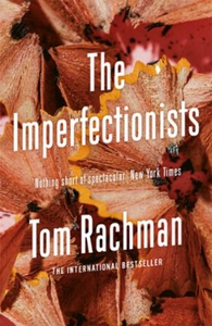 The Imperfectionists (ebok) av Tom Rachman