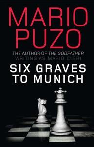 Six Graves to Munich (ebok) av Mario Puzo