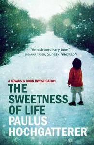 The Sweetness of Life (ebok) av Paulus Hochga