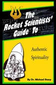 Rocket Scientists' Guide to Authentic Spirituality