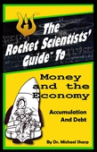 Rocket Scientists' Guide to Money and the Economy