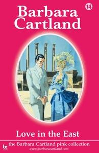 14 Love In the East (e-bok) av Barbara Cartland