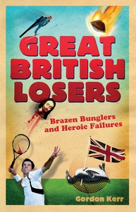 Great British Losers (e-bok) av Gordon Kerr