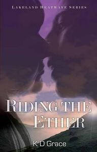 Riding the Ether (ebok) av K D Grace