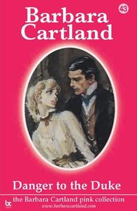 43 Danger To The Duke (e-bok) av Barbara Cartla