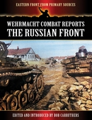 Wehrmacht Combat Reports - The Russian Front