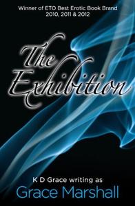 The Exhibition (ebok) av K D Grace