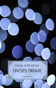 Uncle's Dream (e-bok) av Fyodor Dostoyevsky