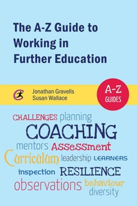 The A-Z Guide to Working in Further Education (
