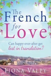 The French for Love (ebok) av Fiona Valpy