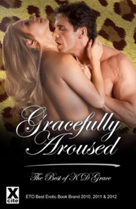 Gracefully Aroused: The Best of KD Grace (ebo