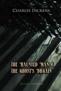 The Haunted Man and The Ghost's Bargain (e-bok)