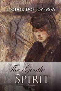 The Gentle Spirit (e-bok) av Fyodor Dostoyevsky