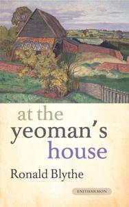 At the Yeoman's House (e-bok) av Ronald Blythe