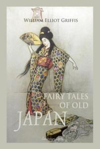 Fairy Tales of Old Japan (e-bok) av William Ell